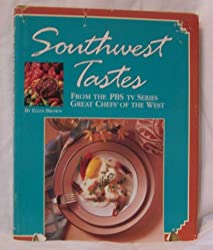 Southwest Tastes: From the PBS Television Series Great Chefs of the West