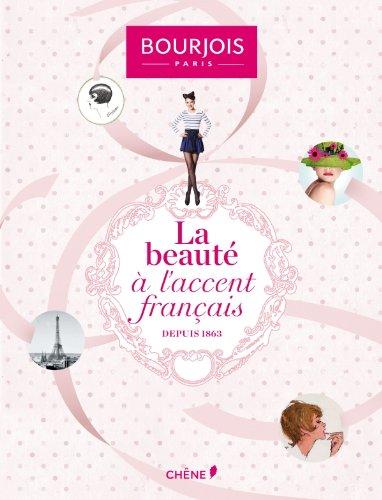 Bourjois : la beaut  l'accent franais: depuis 1853
