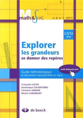 Explorer les grandeurs - se donner des repères guide méthodologique et documents reproductibles en par Françoise Lucas