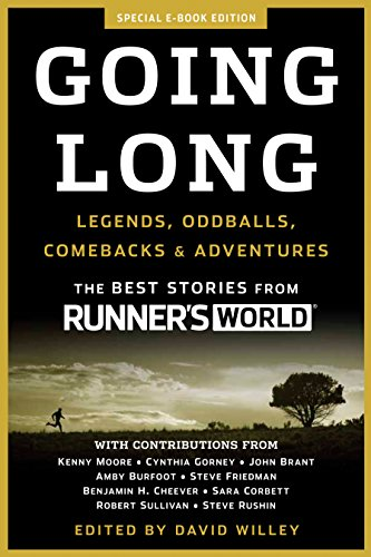 Going Long: Legends, Oddballs, Comebacks & Adventures (Runner's World) (English Edition)