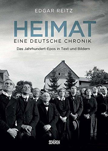 Heimat – Eine deutsche Chronik. Die Kinofassung: Das Jahrhundert-Epos in Texten und Bildern