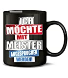 ICH MÖCHTE MIT MEISTER ANGESPROCHEN WERDEN! 4894(Schwarz)