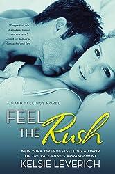 Feel the Rush: A Hard Feelings Novel by Kelsie Leverich (2014-04-30)