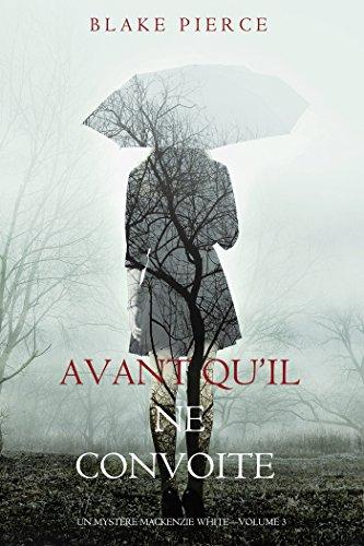 Avant qu'il ne convoite (Un mystère Mackenzie White – Volume 3) (French Edition)
