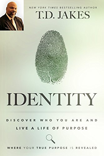 Identity: Discover Who You Are and Live a Life of Purpose by T. D. Jakes (August 18, 2015) Paperback