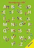 Bewegungsalphabet für Kindergarten und Grundschule: Buchstaben bewegen