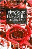 Vivre votre Feng Shui au quotidien...