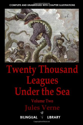 Twenty Thousand Leagues Under The Sea-Vingt Mille Lieues Sous Les Mers: English-French Parallel Text Paperback Edition Volume Two