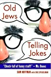 Old Jews Telling Jokes by Sam Hoffman (1-Oct-2012) Paperback