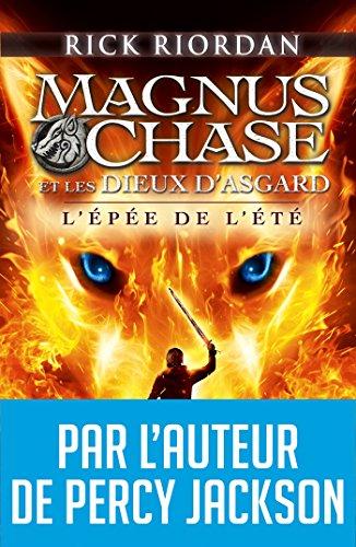 Magnus Chase Et Les Dieux D'Asgard - Tome 1 : L'épée De L'été