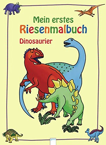 Dinosaurier: Mein erstes Riesenmalbuch (Dinosaurier-malbuch)