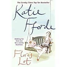 [Flora's Lot] (By: Katie Fforde) [published: April, 2006]