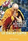 L'art du bonheur au travail par Dalaï-Lama