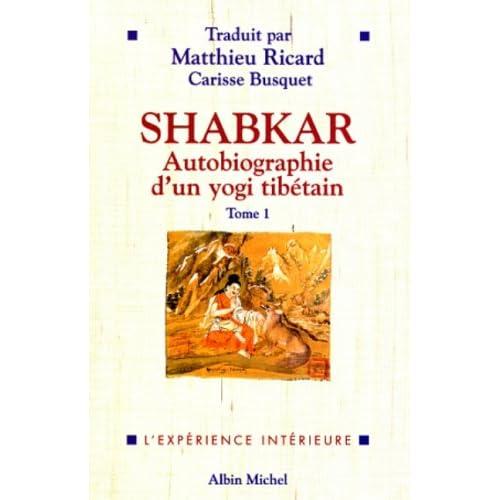 Shabkar: Autobiographie d'un yogi tibetain - Tome 1
