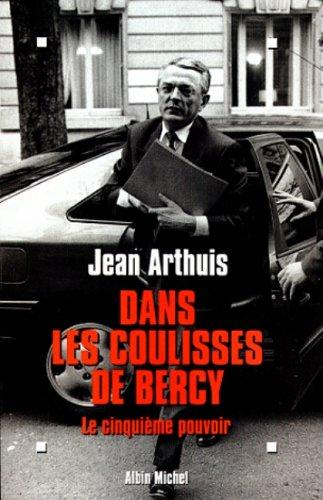 Dans les coulisses de Bercy. Le Cinquième pouvoir