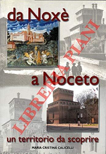Da Noxe a Noceto un territorio da scoprire.