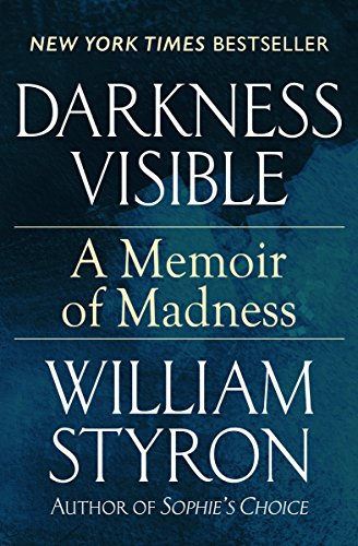 Darkness Visible: A Memoir of Madness (English Edition) por William Styron