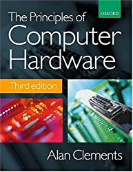 The Principles of Computer Hardware, 3rd Ed.