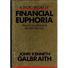 A Short History of Financial Euphoria: Financial Genius is Before the Fall