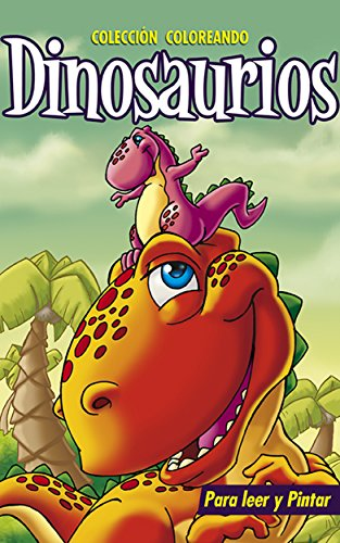 DINOSAURIOS I: Libros para colorear, pintar y jugar: Colección COLOREANDO