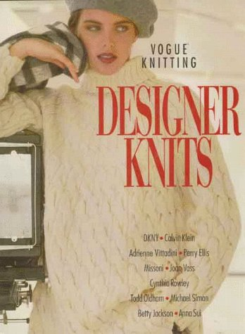 Vogue Knitting Designer Knits: Dkny, Calvin Klein,  Adrienne Vittadinni, Perry Ellis, Missoni, Joan Vass, Cynthia Rowley, Todd Oldham, Michael Simon, Betty Jackson, Anna Sui (Vogue Knitting on the Go)