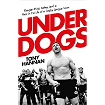 Underdogs: Keegan Hirst, Batley and a Year in the Life of a Rugby League Town