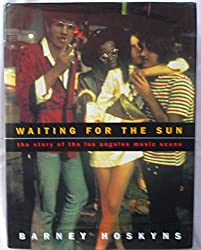 Waiting for the Sun: The Story of the Los Angeles Music Scene by Barney Hoskyns (1996-06-06)
