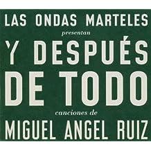 Y Despues De Todo/Miguel Angel Ruiz by Las Ondas Marteles (2004-06-08)