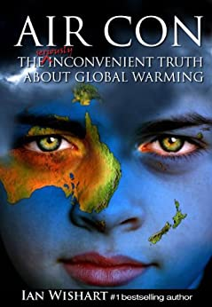 Air Con: The Seriously Inconvenient Truth About Global Warming by [Wishart, Ian]