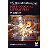 The Arnold Anthology of Post-colonial Literatures in English