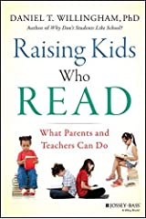 Raising Kids Who Read: What Parents and Teachers Can Do by Daniel T. Willingham (2015-03-09) Hardcover