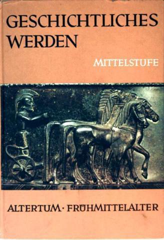 Geschichtliches Werden I: Geschichte des Altertums und Frühmittelalter, Mittelstufe