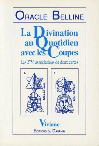 LA DIVINATION AU QUOTIDIEN AVEC LES COUPES. Les 2756 associations de deux cartes
