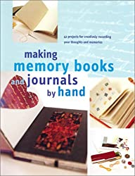 Making Memory Books & Journals by Hand