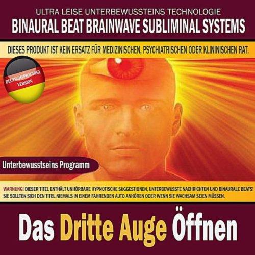 Das Dritte Auge Öffnen (Deutschsprachige Version) (Binaural Beat Brainwave)