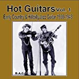 Hot Guitars Volume 1: Early Country & Hillbilly Jazz Guitar 1930-1943 -