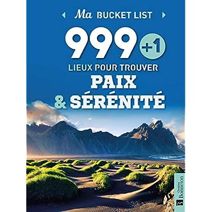 999+1 lieux pour trouver paix & sérénité