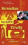 Brendan trifft Trudy [VHS]