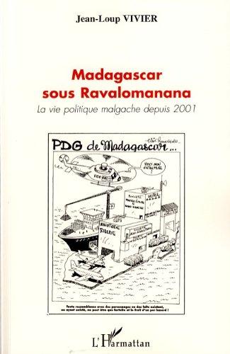 Madagascar sous Ravalomanana : La vie politique depuis 2001