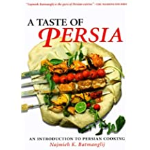 A Taste of Persia: An Introduction to Persian Cooking by Najmieh K. Batmanglij (1999-03-24)
