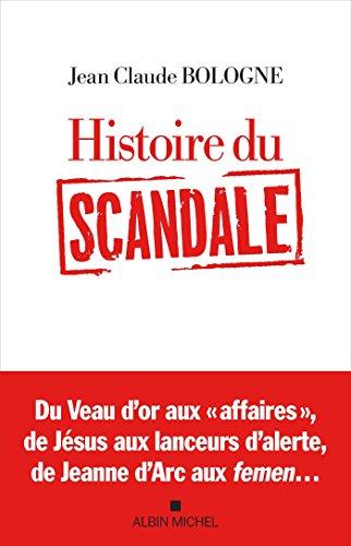 Histoire du scandale par Jean Claude Bologne