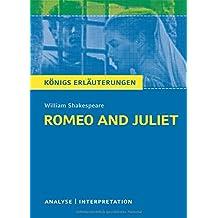 Königs Erläuterungen: Romeo and Juliet - Romeo und Julia: Textanalyse und Interpretation mit ausführlicher Inhaltsangabe und Abituraufgaben mit Lösungen