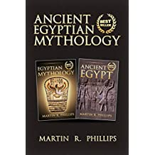 Egypt: Discover the Secrets of Ancient Egyptian Mythology (Egypt, Egyptian History, Ancient Civilizations) (English Edition)