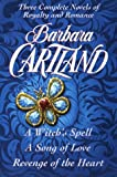 three complete novels of royalty and romance a witch s spell a song of love revenge of the heart by barbara cartland 1 apr 1996 paperback