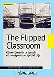 Image de The Flipped Classroom: Cómo convertir la escuela en un espacio de aprendizaje (Innovación educativa)