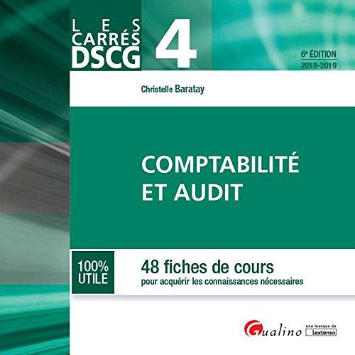 Carrés DSCG 4 - Comptabilité et audit par Baratay Christelle