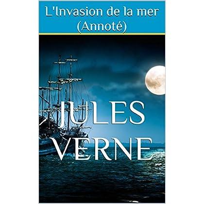 L'Invasion de la mer (Annoté)