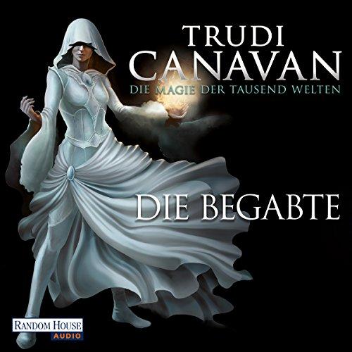 Buchseite und Rezensionen zu 'Die Begabte (Die Magie der tausend Welten 1)' von Trudi Canavan