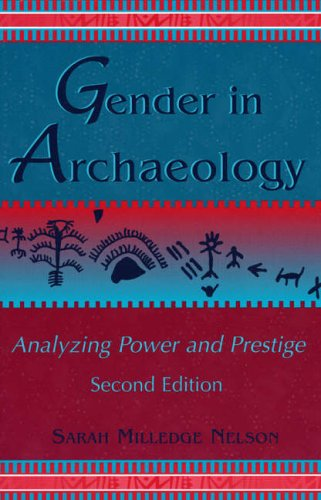 Gender in Archaeology, Analyzing Power and Prestige, Second Edition (Gender and Archaeology)