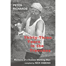 Thirty-Three Years in the Trenches: Memoirs of a Sussex Working Man: An Oral Autobiography Compiled by Nick Osmond